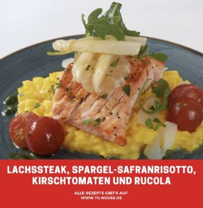 Lachssteak, Spargel-Safranrisotto, Kirschtomaten und Rucola